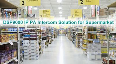 Dsp9000 IP Network pa Supermarket Solution